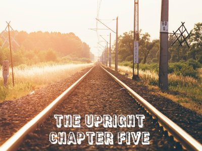 The Upright - Chapter Five