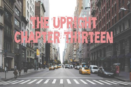 Chapter Thirteen - The Upright